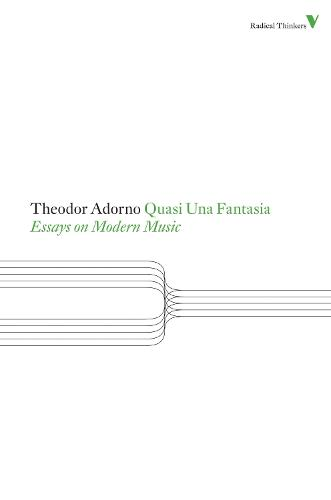 Quasi Una Fantasia: Essays on Modern Music - Radical Thinkers (Paperback)