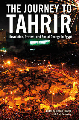 The Journey to Tahrir: Revolution, Protest, and Social Change in Egypt (Paperback)