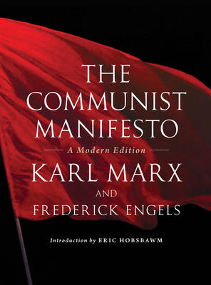 The Communist Manifesto: A Modern Edition (Paperback)