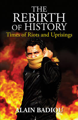 The Rebirth of History: Times of Riots and Uprisings (Hardback)