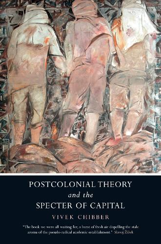 Postcolonial Theory and the Specter of Capital (Hardback)