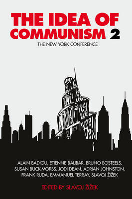 The Idea of Communism 2: Part 2: The New York Conference (Hardback)