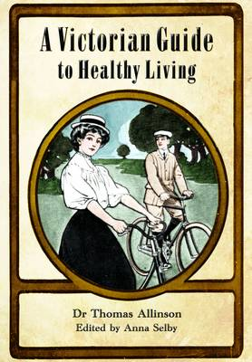 Victorian Guide to Healthy Living (Hardback)