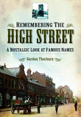 Remembering the High Street: A Nostalgic Look at Famous Names (Paperback)