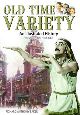Old Time Variety: An Illustrated History (Hardback)