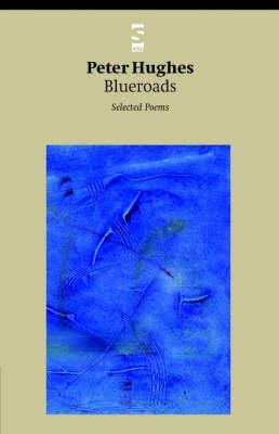 Blueroads: Selected Poems - Salt Modern Poets (Paperback)