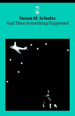 And Then Something Happened - Salt Modern Poets (Paperback)