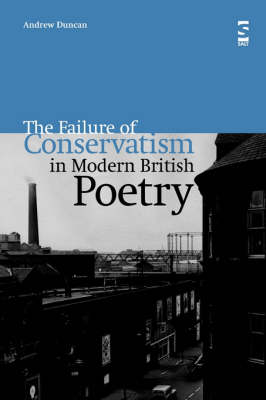 The Failure of Conservatism in Modern British Poetry (Hardback)