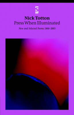 Press When Illuminated: New and Selected Poems 1968-2003 - Salt Modern Poets (Paperback)