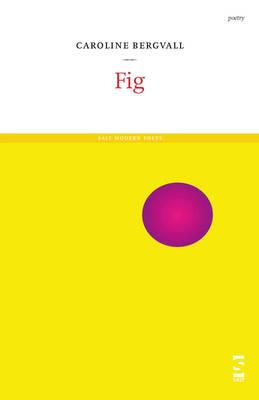 Fig: (Goan Atom 2) - Salt Modern Poets (Paperback)