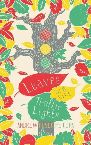 Leaves are Like Traffic Lights - Children's Poetry Library (Paperback)