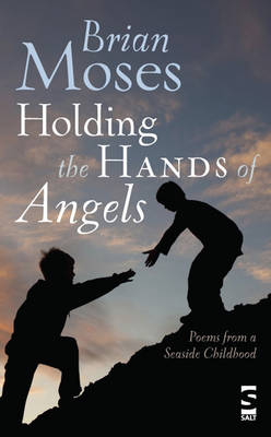 Holding the Hands of Angels: Poems from a Seaside Childhood (Paperback)