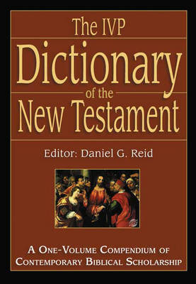 Dictionary Of The New Testament: A One-Volume Compendium of Contemporary Biblical Scholarship (Hardback)