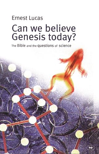 Can We Believe Genesis Today?: The Bible and the Questions of Science (Paperback)