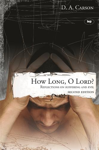 How Long, O Lord?: Reflections on Suffering and Evil (Paperback)