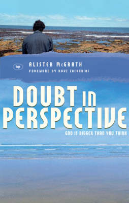 Doubt in Perspective: God is Bigger Than You Think - Zacharias Trust S. (Paperback)