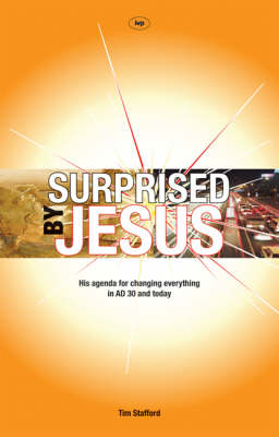 Surprised by Jesus: His Agenda for Changing Everything in AD30 and Today (Paperback)