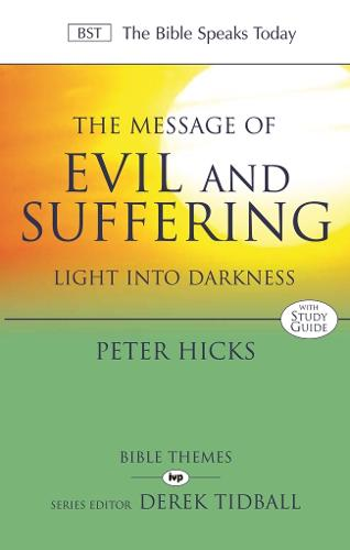 The Message of Evil and Suffering: Light into Darkness - The Bible Speaks Today (Paperback)