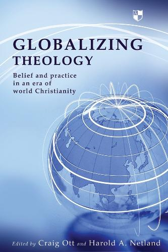 Globalising Theology: Belief and Practise in an Era of World Christianity (Paperback)