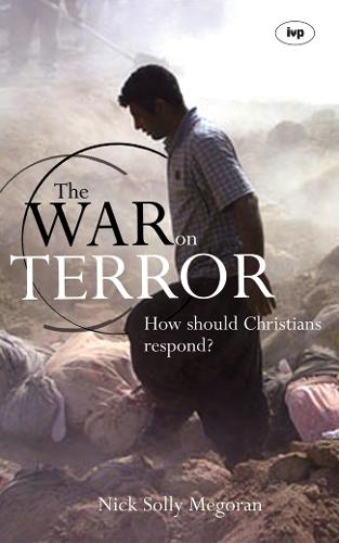 The War on Terror: How Should Christians Respond? (Paperback)