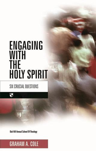 Engaging with the Holy Spirit: Six Crucial Questions (Paperback)