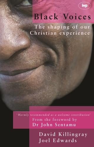 Black Voices: The Shaping of Our Christian Experience (Paperback)