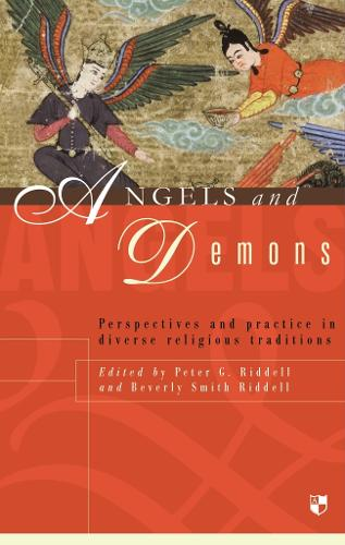 Angels and Demons: Perspectives and Practice in Diverse Religious Traditions (Paperback)