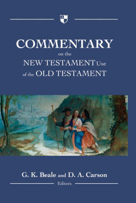 Commentary on the New Testament Use of the Old Testament (Hardback)