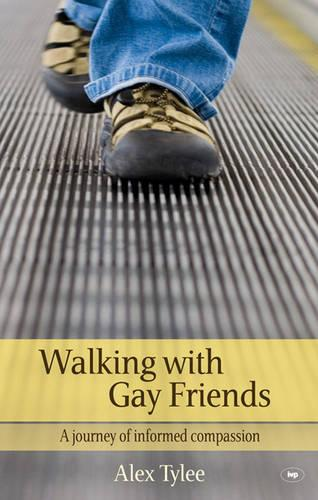 Walking with Gay Friends: A Journey of Informed Compassion (Paperback)