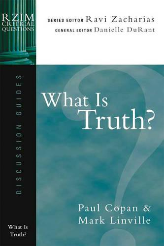 What is Truth? - RZIM Critical Questions Discussion Guides