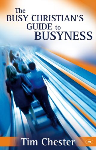 The Busy Christian's Guide to Busyness (Paperback)