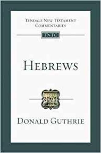 Hebrews: Tyndale New Testament Commentary - Tyndale New Testament Commentary (Paperback)
