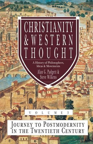 Christianity and Western Thought: Journey to Postmodernity in the Twentieth Century v. 3 (Hardback)