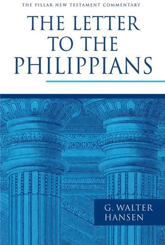 The Letter to the Philippians - Pillar New Testament Commentary Series (Hardback)