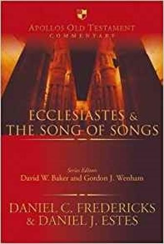 Ecclesiastes and the Song of Songs - Apollos Old Testament Commentaries No. 16 (Hardback)