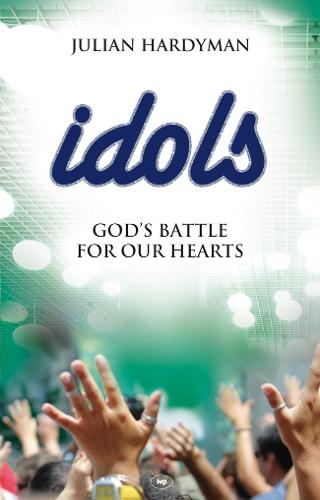 Idols: God's Battle for Our Hearts (Paperback)