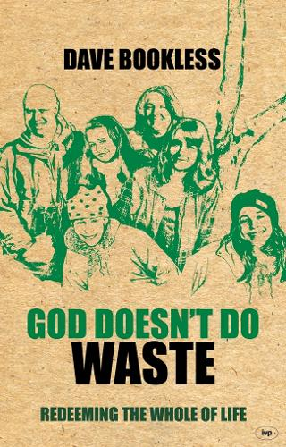 God Doesn't Do Waste: Redeeming the Whole of Life (Paperback)