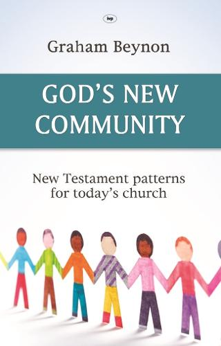 God's New Community: New Testament Patterns for Today's Church (Paperback)