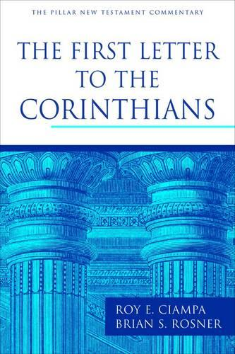 The First Letter to the Corinthians - Pillar New Testament Commentary Series (Hardback)
