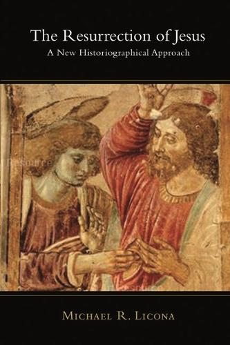 The Resurrection of Jesus: A New Historiographical Approach (Paperback)