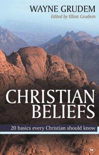 Christian Beliefs: 20 Basics Every Christian Should Know (Paperback)
