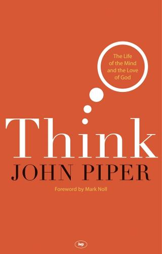 Think: The Life of the Mind and the Love of God (Paperback)