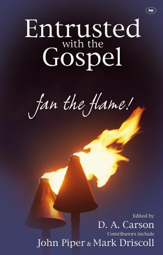 Entrusted with the Gospel: Fan the Flame! (Paperback)