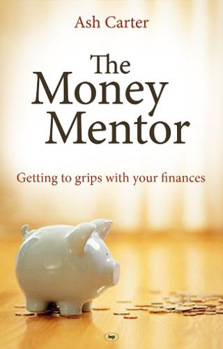 The Money Mentor: Getting to Grips with Your Finances (Paperback)