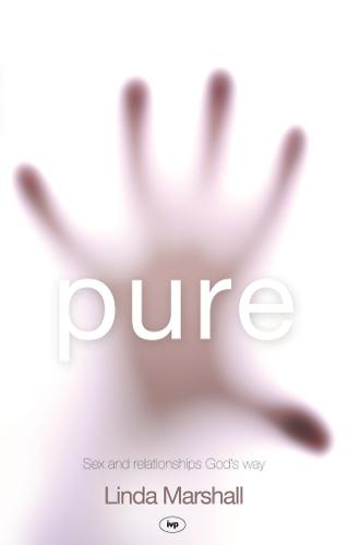 Pure: Sex and Relationships God's Way (Paperback)