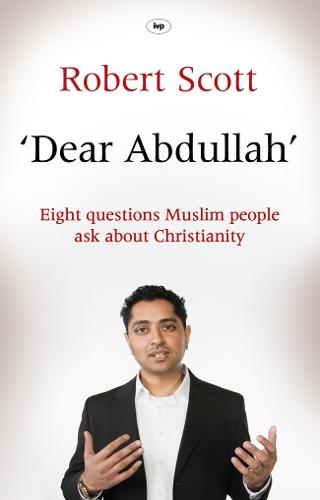Dear Abdullah: Eight Questions Muslim People Ask About Christianity (Paperback)