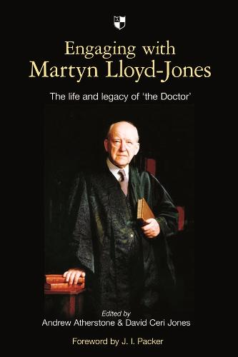 Engaging with Martyn Lloyd-Jones: The Life and Legacy of 'The Doctor' (Paperback)