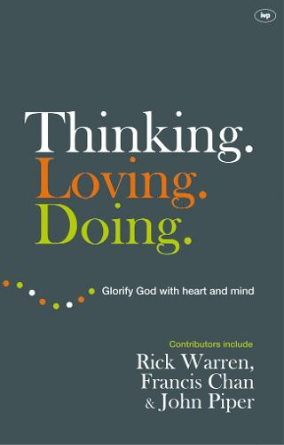 Thinking. Loving. Doing.: Glorify God with Heart and Mind (Paperback)