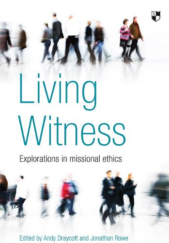 Living Witness: Explorations in Missional Ethics (Paperback)