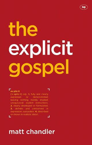 The Explicit Gospel (Paperback)